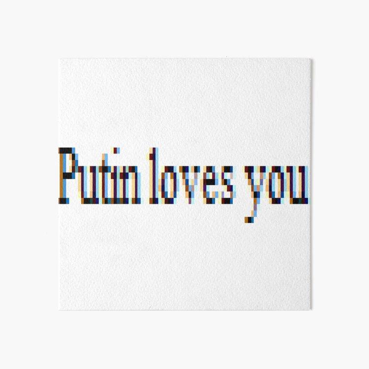 Putin loves you, #PutinLovesYou, #Putin, #loves, #you, politics, #politics Art Board Print