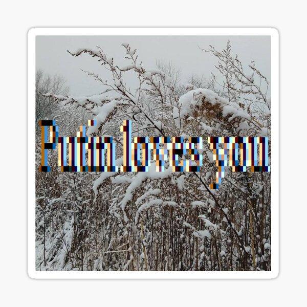 Putin loves you - Путин любит тебя Sticker