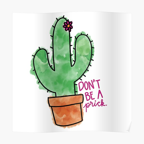 Don't Be A Prick Poster