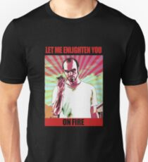 Let me enlighten you... on fire Unisex T-Shirt
