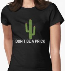 Cactus   Don't Be A Prick Women's Fitted T-Shirt