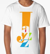 Jazz --Very Cool Graphic for the Music and Dance Lover Long T-Shirt