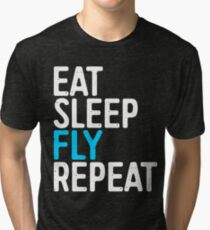 Eat Sleep Fly Repeat Tri-blend T-Shirt