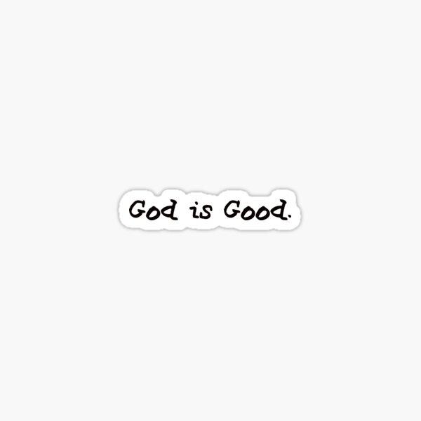 life is good god is good Sticker
