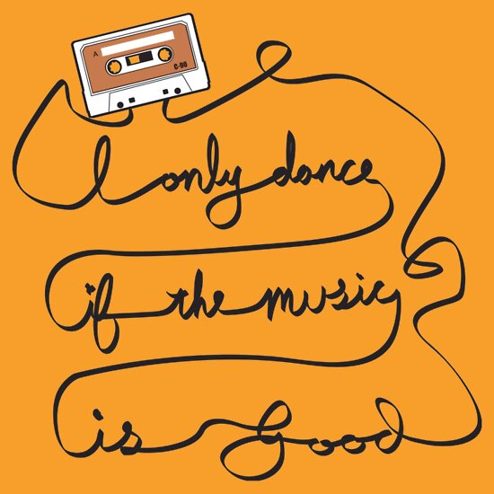 TShirtGifter presents: I only dance if the music is good