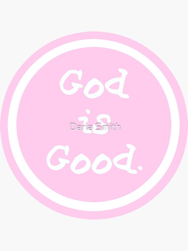 Gott ist gut Das Leben ist gut von dariasmithyt