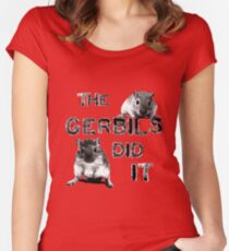 The Gerbils Did It Women's Fitted Scoop T-Shirt