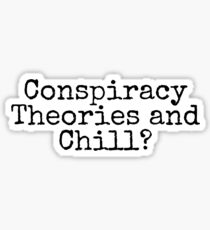 Conspiracy Theories and Chill? Sticker