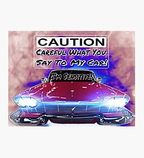 My Car Is Sensitive! Photographic Print
