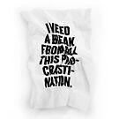I NEED A BREAK by Steve Leadbeater