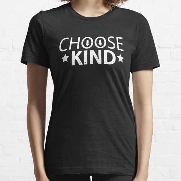 Choose Kind Be Kind Wonder Positive Message Essential T-Shirt
