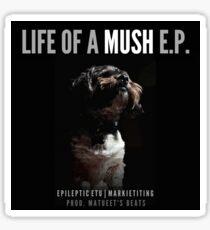 Life of a Mush E.P. Album Cover Sticker