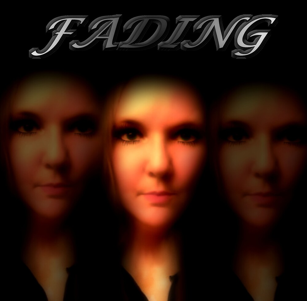 Fading by CheyenneLeslie Hurst