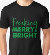 Freaking Merry And Bright Christmas Shirt Xmas Night Gift Tee Unisex T-Shirt