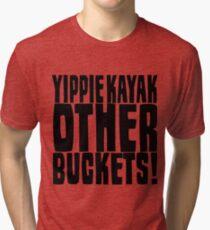 Yippie kayak Tri-blend T-Shirt