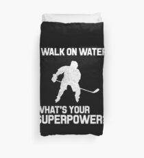 I walk on water - Hockey Player  Duvet Cover