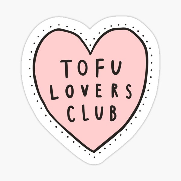 Tofu lovers club Sticker