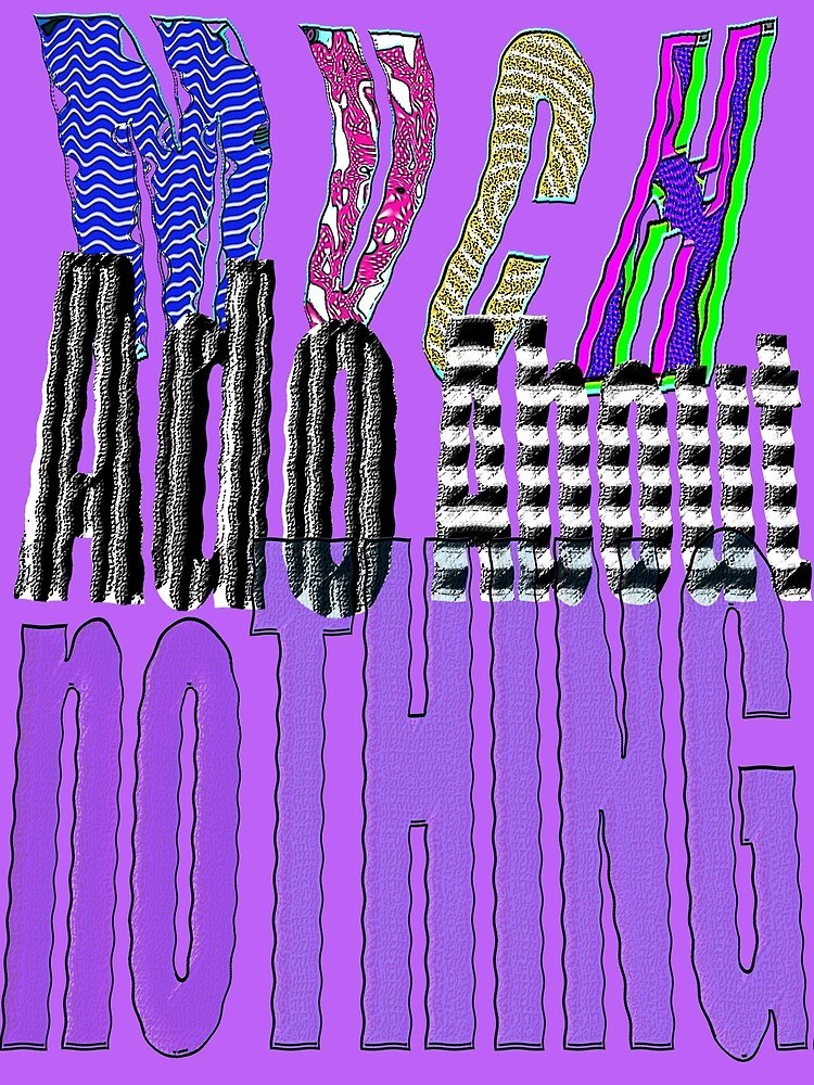 MUCH Ado About NOTHING by TeaseTees