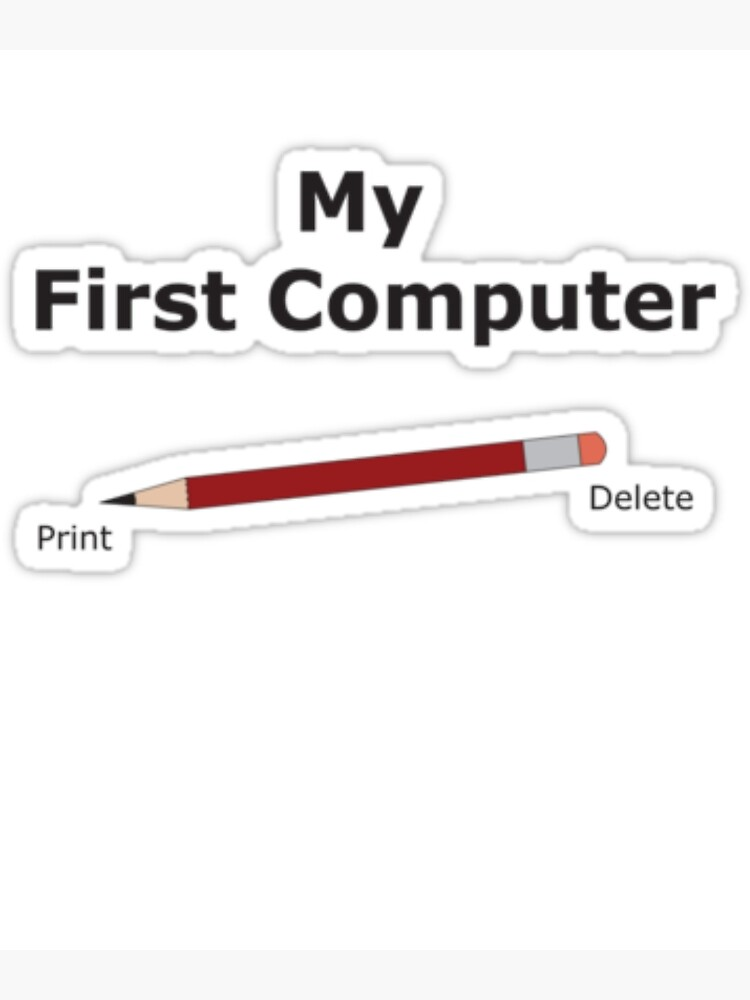 my first computer was a pencil it used to print and delete anything tshirt greeting card by sixfigurecraft redbubble
