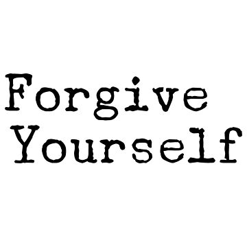 Forgive Yourself by MadEDesigns