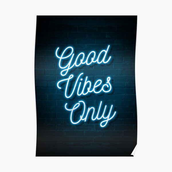 Good Vibes Only - Neon (Blue) Poster