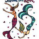Swim in Love - Mermaid Mantras series by mellierosetest