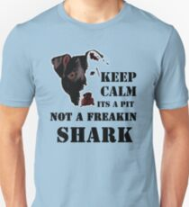 keep calm its a pit bull not a freakin shark Unisex T-Shirt