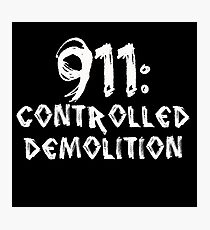 911: Controlled Demolition Photographic Print