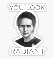 Marie Curie You Look Radiant Sticker