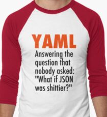 YAML is the answer to the question no one asked - what if JSON was shittier? Men's Baseball ¾ T-Shirt