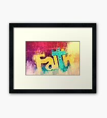 You gotta have Faith Framed Print