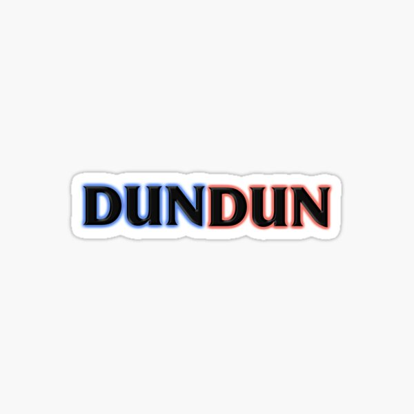 DUN DUN (h) Sticker