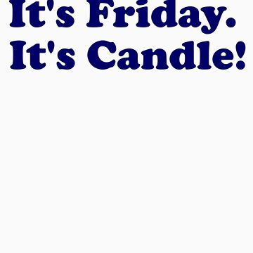 It's Friday It's Candle by VeriPunni