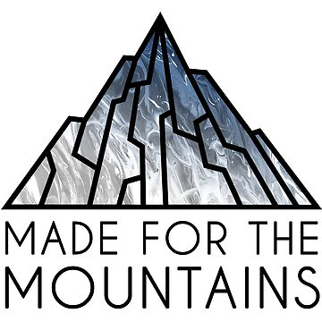 MADE FOR THE MOUNTAINS by TamasinLangton