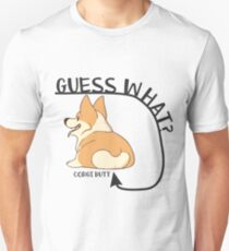 Guess What? Corgi Butt. Funny Design Art for Dog Lovers Unisex T-Shirt