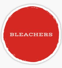 Bleachers Sticker