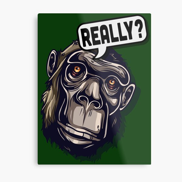Ape Expression - Really Metal Print