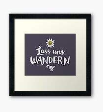LET'S HIKE MOTIV WITH EDELWEISS Framed Print