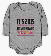 where's my hoverboard marty mcfly? One Piece - Long Sleeve