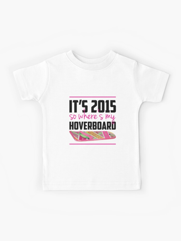 Back To The Future Where/'s my Hoverboard Kids T-Shirt Merchandise Fan