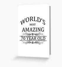 Der erstaunlichste 70-jährige der Welt Grußkarte