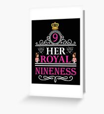 Her Royal Nineness Birthday Gift 9 Year Old Greeting Card