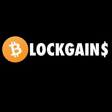 Blockgains by WHYSUCHASCENE