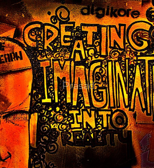 Graffiti - Creating imagination into reality by Prasad