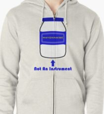 Mayonnaise Is Not An Instrument - Spongebob Squarepants Zipped Hoodie