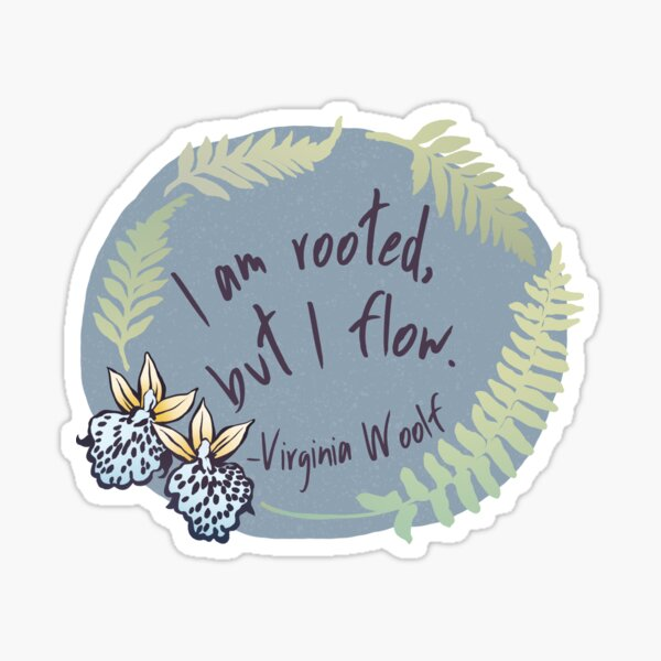 I Am Rooted But I Flow Sticker