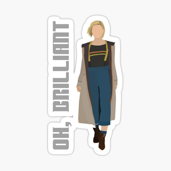 13th Doctor Regeneration 'Oh, Brilliant' - Doctor Who - Twice Upon a Time, Jodie Whittaker Sticker