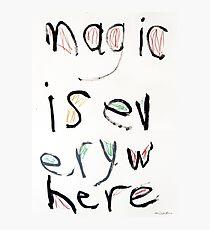 Magic Is Everywhere Photographic Print