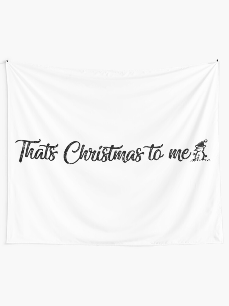 Thats Christmas To Me.Pentatonix That S Christmas To Me Lyric Design Wall Tapestry