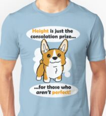 Height is just a consolation prize Slim Fit T-Shirt